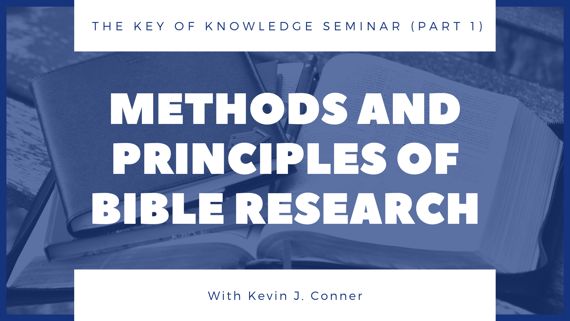 Methods and Principles of Bible Research (Key of Knowledge Seminar – Part 1)
